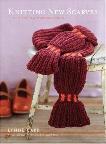 Knitting New Scarves di Lynne Barr