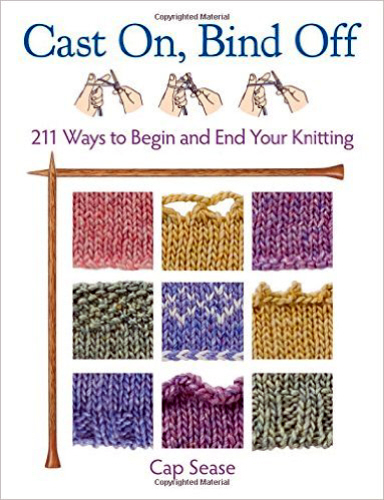 Cast On, Bind Off: 211 Ways to Begin and End Your Knitting di Catherine Sease