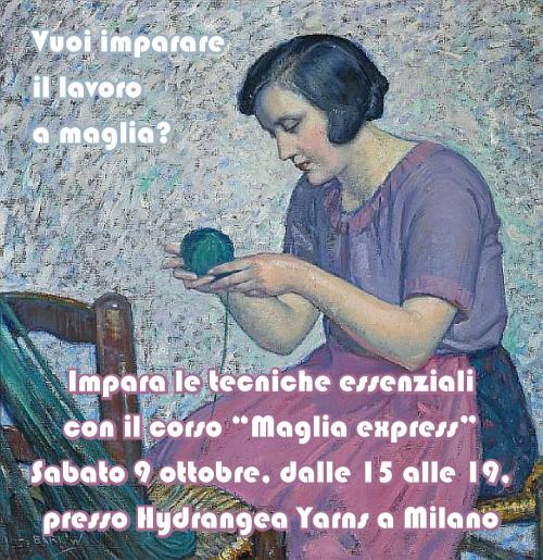 """Impara le tecniche essenziali del lavoro a maglia con il corso """"Maglia express"""", sabato 9 ottobre presso Hydrangea Yarns a Milano."""